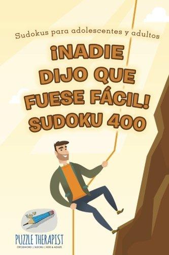 ¡Nadie dijo que fuese fácil! Sudoku 400 | Sudokus para adolescentes y...