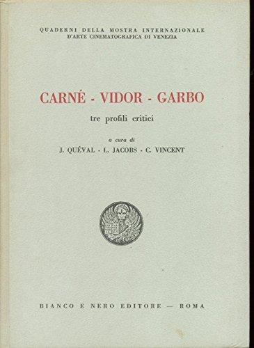 Cern - Vidor - Garbo. Tre profili critici.