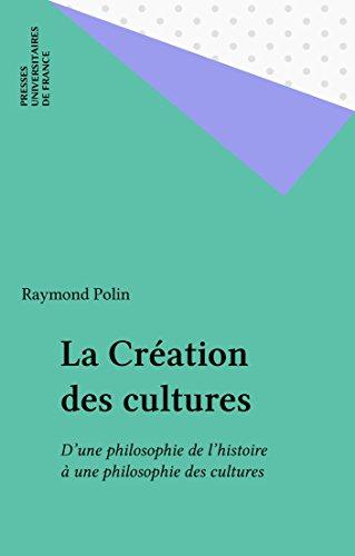 la-creation-des-cultures-dune-philosophie-de-lhistoire-a-une-philosophie-des-cultures