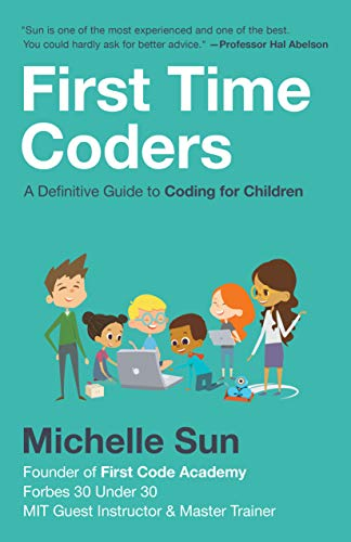 First Time Coders: A Definitive Guide to Coding for Children (English Edition)