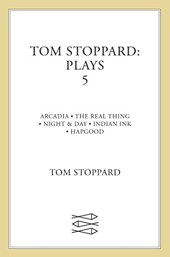 "Tom Stoppard Plays 5: The Real Thing; Night & Day; Hapgood; Indian Ink; Arcadia: ""Arcadia"", ""Real Thing"", ""Night and Day"", ""Indian Ink"", ""Hapgood"" v. 5 (Faber Contemporary Classics)"