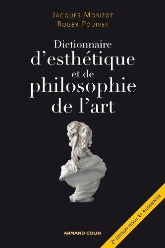 Dictionnaire d'esthétique et de philosophie de l'art de Jacques Morizot (4 juillet 2012) Broché