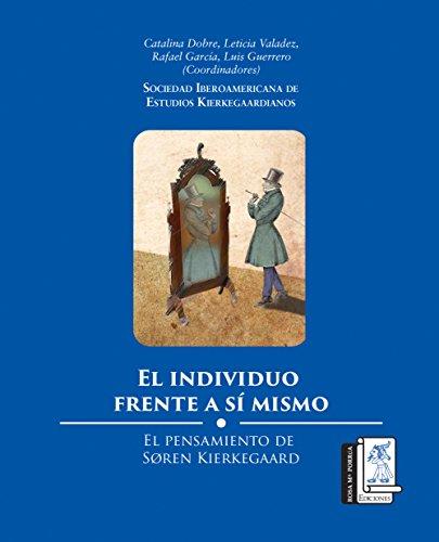 El individuo frente a sí mismo: El pensamiento de Søren Kierkegaard por Catalina Elena Dobre