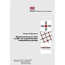 Migrationskonzept für einen modell- und variantenflexiblen Automobilkarosseriebau (Berichte aus dem IPH)