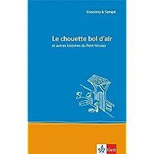 Le chouette bol d'air et autres histoires du Petit Nicolas: et autres histoires du Petit Nicolas. Französische Lektüre für das 3. Lernjahr. Buch (Littérature jeunesse)