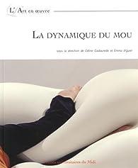 La dynamique du mou par Céline Cadaureille