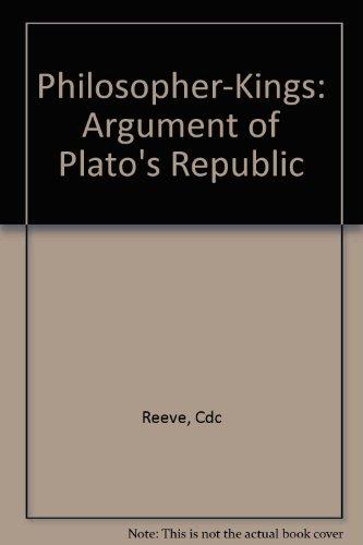 Philosopher-Kings: The Argument of Plato's Republic