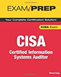 CISA Exam Prep: Certified Information Systems Auditor (Exam Cram)