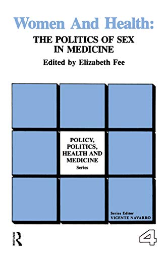 Women And Health: The Politics Of Sex In Medicine (policy, Politics, Health And Medicine Series Book 4) por Elizabeth Fee epub