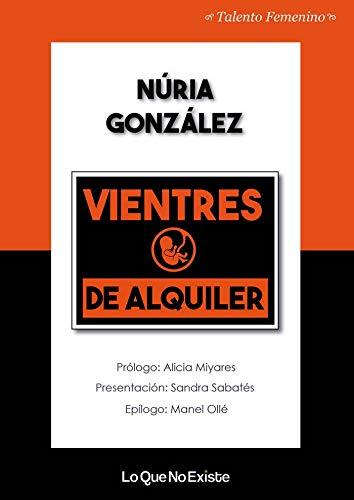 Vientres de alquiler (Talento femenino) por Núria González López