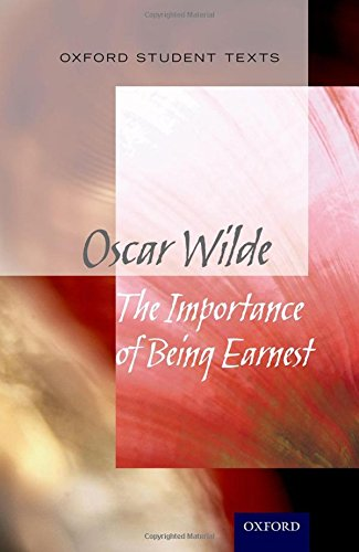 Book's Cover of Oxford Student Texts: The Importance of Being Earnest
