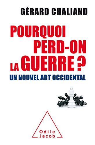 Pourquoi perd on la guerre ?: Un nouvel art occidental