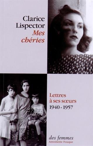 Mes chéries : Lettres à ses soeurs, 1940-1957