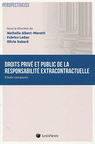 Droits privé et public de la responsabilité extracontractuelle par Fabrice Leduc