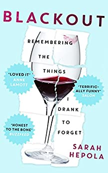 Blackout: Remembering the things I drank to forget (English Edition) par [Hepola, Sarah]