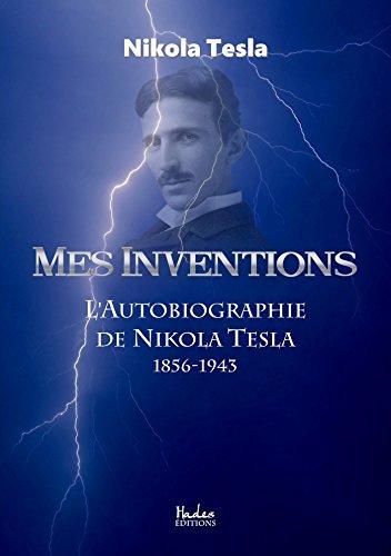 Mes Inventions. l'Autobiographie de Nikola Tesla