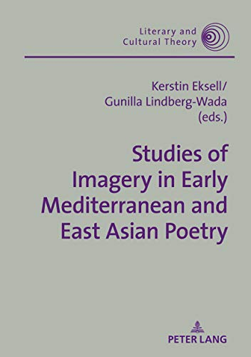 Studies Of Imagery In Early Mediterranean And East Asian Poetry (literary And Cultural Theory Book 54) por Kerstin Eksell epub