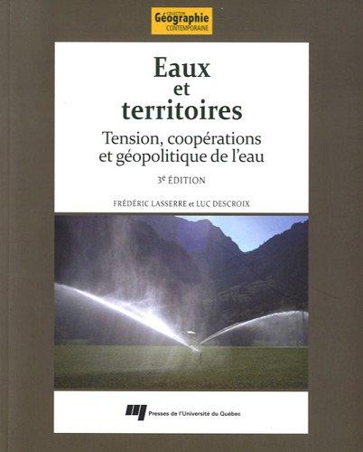 Eaux et territoires : Tension, coopérations et géopolitique de l'eau par Frédéric Lasserre, Luc Descroix, Jean Burton, Anne Le Strat