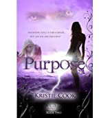 [Purpose [ PURPOSE BY Cook, Kristie ( Author ) Aug-26-2011[ PURPOSE [ PURPOSE BY COOK, KRISTIE ( AUTHOR ) AUG-26-2011 ] By Cook, Kristie ( Author )Aug-26-2011 Paperback