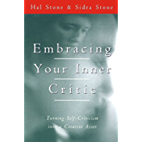 Embracing Your Inner Critic: Turning Self-Criticism into a Creative Asset (English Edition)