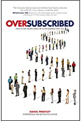 Oversubscribed: How to Get People Lining Up to Do Business with You Paperback