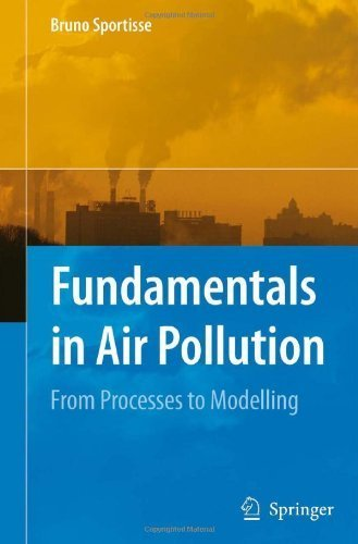 Fundamentals in Air Pollution: From Processes to Modelling by Bruno Sportisse (2009-11-11)