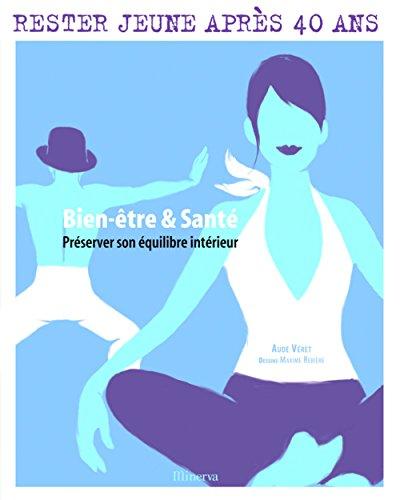 Bien-être & Santé : Préserver son équilibre intérieur par Aude Véret, Maxime Rebière