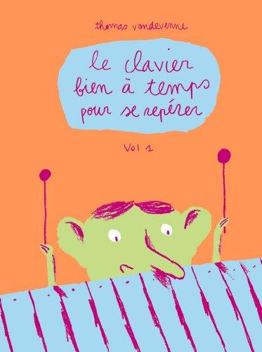 Le Clavier Bien a Temps pour Se Reperer. Volume 1