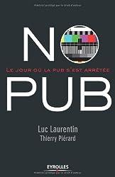No Pub : Le jour où la pub s'est arrêtée