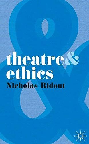Theatre and Ethics por Nicholas Ridout