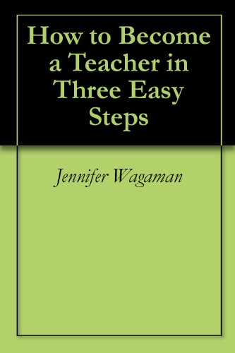 How to Become a Teacher in Three Easy Steps