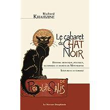 Le cabaret du Chat Noir - Histoire artistique, politique, alchimique et secrète de Montmartre (French Edition)