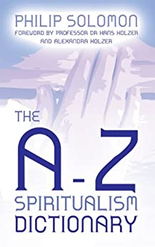 The A to Z Spiritualism Dictionary by [Solomon, Philip]