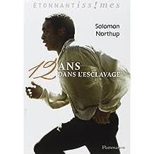 12 Ans Dans L'Esclavage by Solomon Northup (2014-06-24)