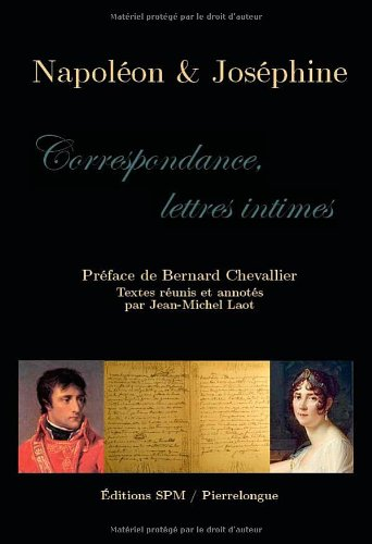 Napoleon et Josephine Correspondance Lettres Intimes