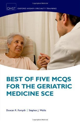 best-of-five-mcqs-for-the-geriatric-medicine-sce-oxford-higher-specialty-training-higher-1st-edition-by-forsyth-duncan-wallis-stephen-2014-paperback
