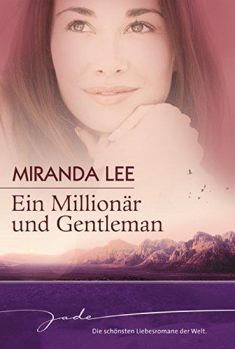 Ein Millionär und Gentleman: Ich heirate einen Millionär / Die Einzige unter Millionen / Lass mich dein Traumprinz sein! (JADE) - Jaden Sammlung