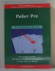 Poker Pro : La technique du jeu. Les secrets inédits du joueur de poker professionnel le plus titré au monde