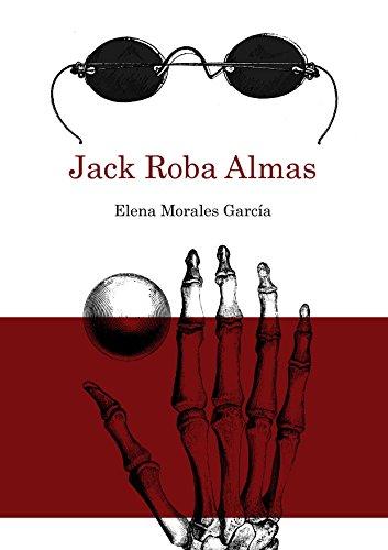 Jack Roba Almas (Jack Roba Almas / Alice Colecciona Corazones nº 1) por Elena Morales García