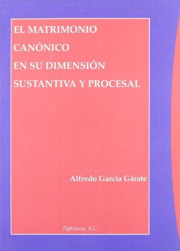 El matrimonio canónico en su dimensión sustantiva y procesal