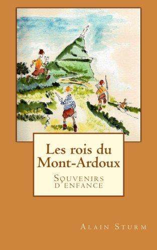 Les rois du Mont-Ardoux par Alain Sturm