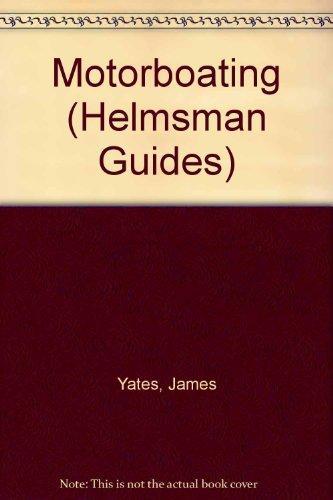 Motorboating (Helmsman Guides) por James Yates