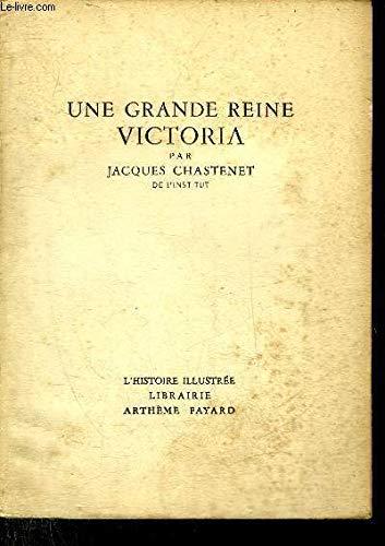 UNE GRANDE REINE VICTORIA par CHASTENET JACQUES