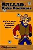 [The Ballad of Duke Dookums] (By: Alan Craig Hart) [published: February, 2007]