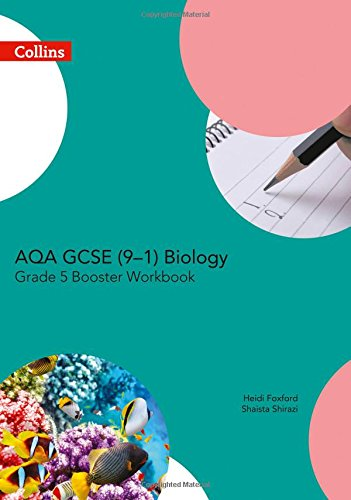 AQA GCSE Biology 9-1 Grade 5 Booster Workbook (GCSE Science 9-1)