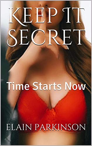 Keep It Secret: Time Starts Now (Part Book 1) (English Edition)