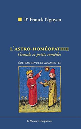 Lire L'Astro-homéopathie: Grands et petits remèdes epub pdf