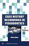 #10: Case History Recording in Periodontics 2nd Edition
