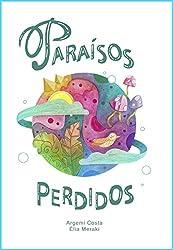 Paraísos Perdidos (Spanish Edition)
