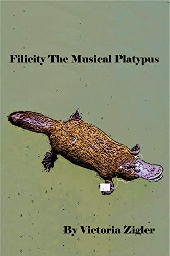 Filicity The Musical Platypus (English Edition)